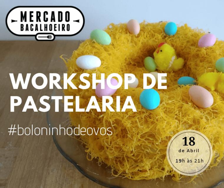 Workshop de Pastelaria- Bolo de Páscoa