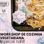 Workshop de cozinha vegetariana - Especial Natal