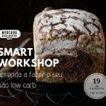 SMART Workshop - aprenda a fazer o seu pão low carb