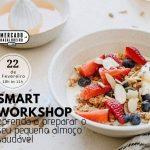 SMART Workshop - Aprenda a preparar o seu pequeno almoço saudável
